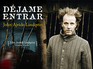 El autor del libro en que se basan las películas: John Ajvide Lindqvist